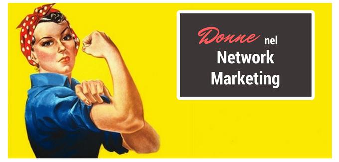 Donne e Network Marketing: Perchè alcune raggiungono l'apice del successo e altre rimangono nell'ombra