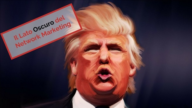 Donald Trump e il lato oscuro del network marketing