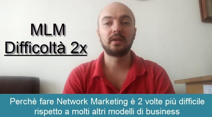 La Verità sul Network Marketing: 2 volte Più Difficile di quello che ti dicono