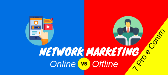 Network Marketing Online: tutti i Pro e i Contro