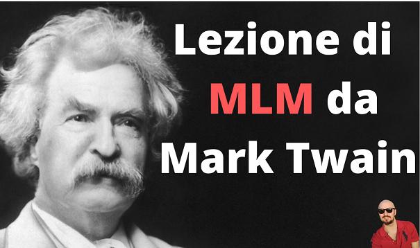 Lezione di Network Marketing da Mark Twain (leggi se pensi di mollare)